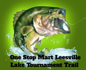 ONE STOP MART LEESVILLE LAKE TOURNAMENT TRAIL 2020 Schedule